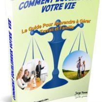 Le Guide Pour Apprendre à Gérer Travail et Famille